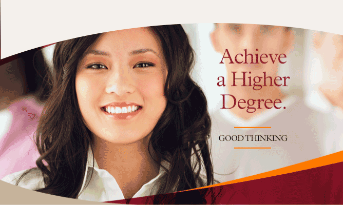 Achieve a Higher Degree. Good Thinking